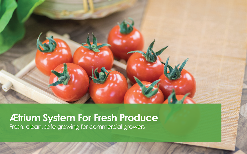 AEtrium System for Fresh Produce