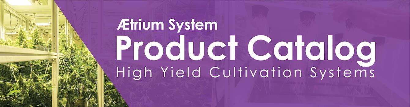 Cultivation AEtrium System Product Catalog